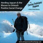 Herding Jaguars & Empowering the Masses to Unleash Positive Social Change
