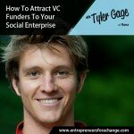 [E4C9] How To Attract VC Funders To Your Social Enterprise with Tyler Gage – Runa