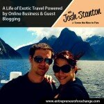 A Life of Exotic Travel Powered by Online Business & Guest Blogging - Screw the Nine to Five