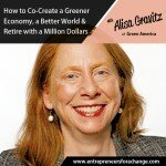 [E4C12] How to Co-Create a Greener Economy, a Better World & Retire with a Million Dollars – Green America