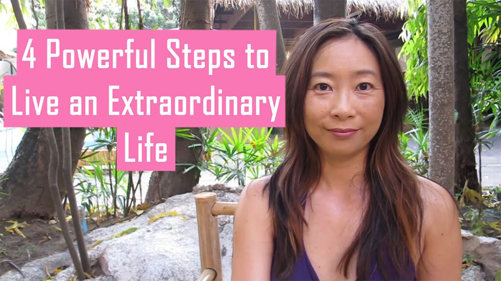 4 Powerful Steps to Live an Extraordinary Life