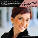 [E4C26] Launch a Prolific 6-Figure Business On Positive Affirmations and Juicing – Farnoosh Brock
