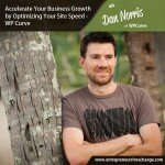 [E4C41] Accelerate Your Business Growth by Optimizing Your Site Speed – WP Curve – Dan Norris