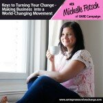 [E4C59] Keys to Turning Your Change-Making Business into a World-Changing Movement – Michelle Fetsch of the BARE Campaign